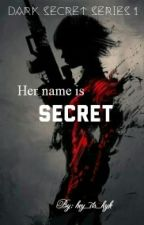 Dark Secret 1: Her name is Secret by hey_its_kyle