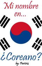 Mi nombre en... ¿Coreano? by Posi014