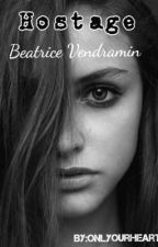 Hostage || Beatrice Vendramin by onlyourheart