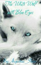 The White Wolf with Blue Eyes by XxShikaTemaDaixX