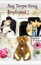 Ang Torpe kong Boyfriend ! by violetgurlxandra
