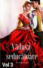 Văduva seducătoare (vol III) by Angeelique