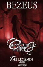 Cappuccetto Rosso & Il Lupo | The Legends Series [1] by BeZeus