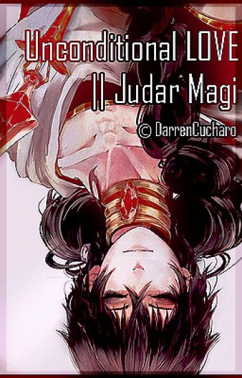 Unconditional LOVE || Judar Magi