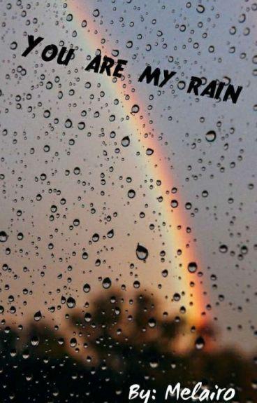Ты мой дождь|You are my rain