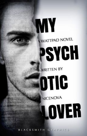 My Psychotic Lover by NiceNova