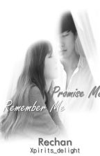 Promise Me, Remember Me by xpirits_delight