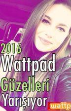 Wattpad Güzelleri Yarışıyor  by Rapuzman