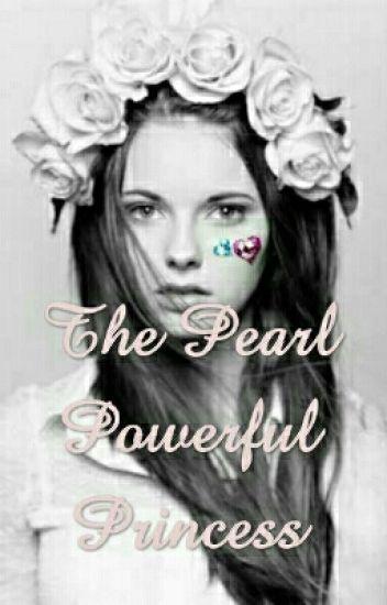 The Pearl Powerful Princess#Wattys2016