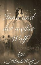 Inna und der weiße Wolf by x_BlackWolf_x