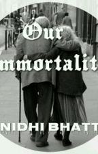 Our immortality [On Hold] by nidhi_xx_