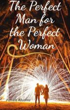 A Perfect Man For The Perfect Woman by pamela123267