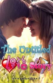 The Untitled Love Story by dreamwriter7