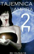 Tajemnica Wampira 2 by Dusia16