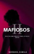 Mafiosos II (PAUSADA TEMPORALMENTE) by barbara_camila