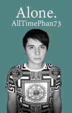Alone. Phan AU by AllTimePhan73