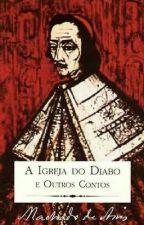 A Igreja do Diabo - Machado de Assis by NeydsonGuilherme