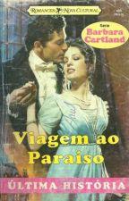 Viagem ao paraíso - Bárbara Cartland - Último romance publicado por ela by Flaviacalaca