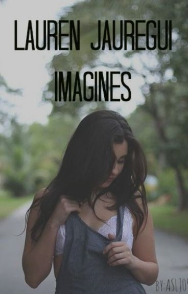 Lauren Jauregui Imagines