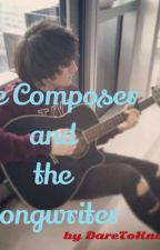 The Composer And The Songwriter(on-going) by DareToKnowMe
