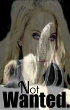 Not Wanted. by ElizabethClark9
