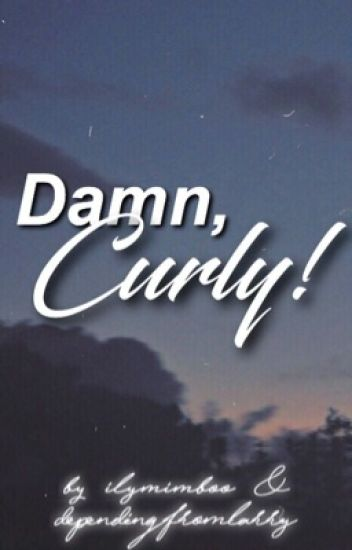 """Damn, Curly!"" ⇝ Larry Stylinson. {on hold}"