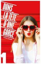 Dans La Tête D'Une Garce - Tome 1 by laurene_rsd