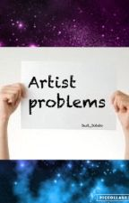 Artist Problems by Just_Jotato
