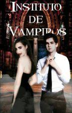 Instituto de vampiros y humanos (Reescribiendo) by Anchao