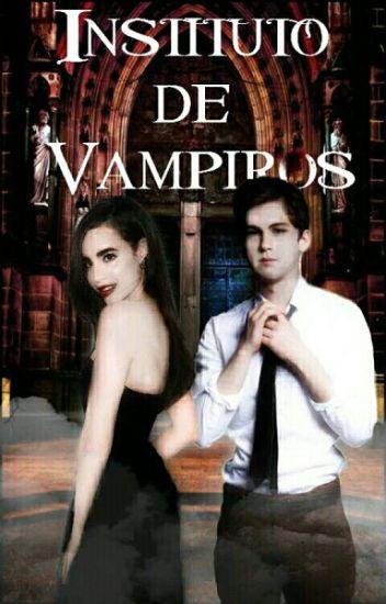Instituto de vampiros y humanos (Reescribiendo)