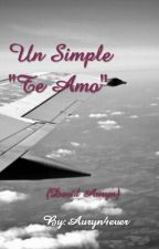 "Un Simple ""Te Amo"" (David Auryn) by Sombreritadelrubio"