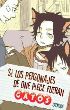 Si los personajes de One Piece fueran gatos by -Lxchuga