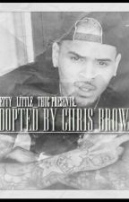 Adopted By Chris Brown #Wattys2017 (Complete) by LeyLeyTheBarbie