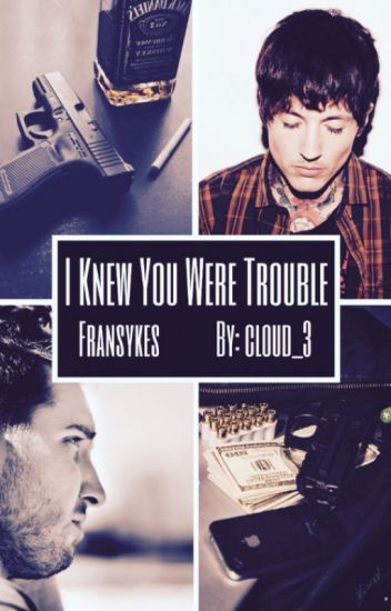 I Knew You Were Trouble - (Fransykes)