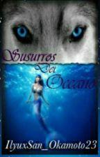Susurros del Océano by ilyeneazul_okamoto23