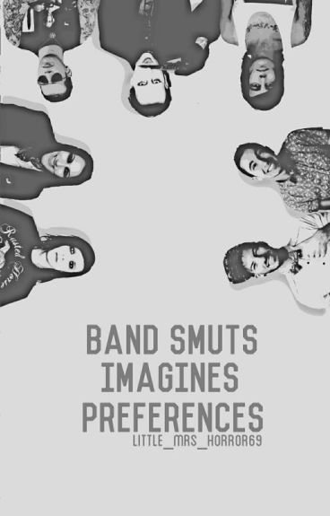 Band Smut & Imagines & preferences (Requests Open)