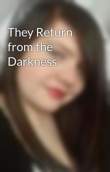 They Return from the Darkness by MarieStevens2
