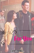 For You // Finchel Fanfic by HelenHudsonBerry