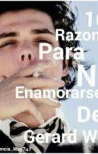 10 Razones Para No Enamorarse De Gerard Way [Gerard Way Y Tu] by Florencia_Way7u7