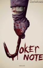 ,,Joker Note'' by 12zelwkowa12