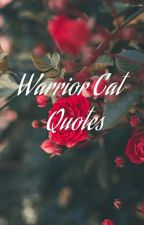 Warrior cat Quotes by Firestar4Lifes