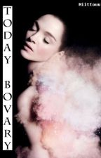 Today, Bovary by Miittouu