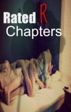 Rated R Chapters by ElizabethClark9