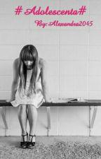 #Adolescenta# by Jess-Dallas