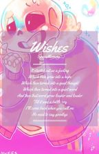 !DISCONTINUED! Wishes // Undertale!Sans X Reader {Either Gender}  by SpaceMomma