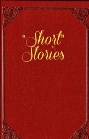 """""""Short"""" Stories by WickedBlaze01"""