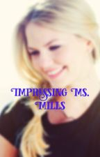 Impressing Ms. Mills by LoganGrey1026