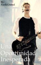Una Oportunidad Inesperada (Niall Horan Fanfic) by FanficUnited