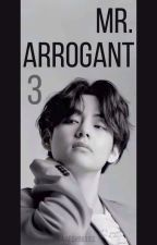 Mr. Arrogant [book 3] || Kim Taehyung || Version 1 [COMPLETED] by naechinguss