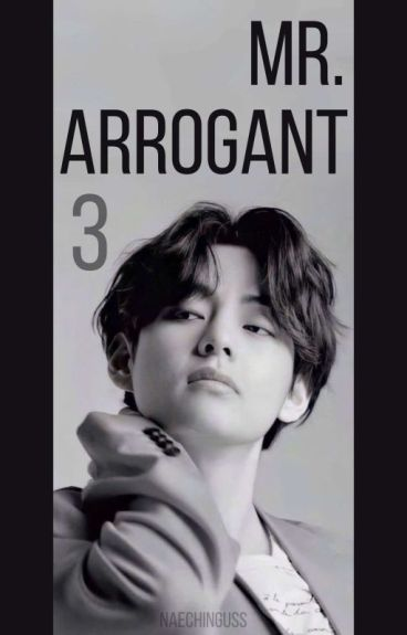 Mr. Arrogant [book 3] || Kim Taehyung [COMPLETED]